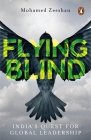 Flying Blind: India's Quest for Global Leadership Cover Image