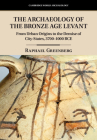 The Archaeology of the Bronze Age Levant (Cambridge World Archaeology) Cover Image