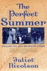 The Perfect Summer: England 1911, Just Before the Storm Cover Image