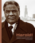 Harold!: Photographs from the Harold Washington Years (Chicago Lives) Cover Image