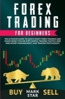 Forex Trading for Beginners: The Ultimate Guide to Quick Start Forex Trading and Make Money Online with Simple Trading Tactics, Risk and Money Mana Cover Image