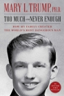 Too Much and Never Enough: How My Family Created the World's Most Dangerous Man Cover Image