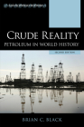 Crude Reality: Petroleum in World History, Second Edition (Exploring World History) Cover Image