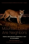 When Mountain Lions Are Neighbors: People and Wildlife Working It Out in California Cover Image