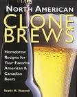 North American Clone Brews: Homebrew Recipes for Your Favorite American & Canadian Beers Cover Image