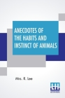 Anecdotes Of The Habits And Instinct Of Animals Cover Image