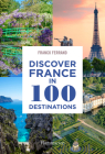 Discover France in 100 Destinations Cover Image