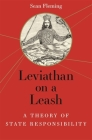 Leviathan on a Leash: A Theory of State Responsibility Cover Image