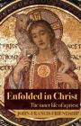 Enfolded in Christ: The Inner Life of the Priest Cover Image