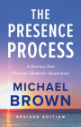 The Presence Process: A Journey Into Present Moment Awareness Cover Image