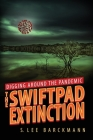 Digging Around the Pandemic: The SwiftPad Extinction Cover Image
