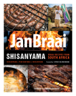 Shisanyama: Braai (Barbeque) Recipes from South Africa Cover Image