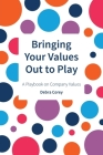 Bringing Your Values Out to Play: A Playbook on Company Values Cover Image