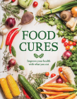 Food Cures: Improve Your Health Through What You Eat Cover Image
