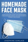 Homemade Face Mask: Step by Step Guide to Make Your Own Different Types of Reusable Medical Face Mask to Protect Yourself From Viruses. Cover Image