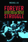 Forever Struggle: Activism, Identity, and Survival in Boston's Chinatown, 1880-2018 Cover Image
