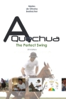 A Quechua - The Perfect Swing: Volume 3 Cover Image