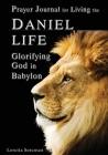 Prayer Journal for Living the Daniel Life Cover Image