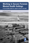 Working in Secure Forensic Mental Health Settings: A Care Quality Guide for support workers and staff Cover Image