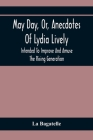 May Day, Or, Anecdotes Of Lydia Lively: Intended To Improve And Amuse The Rising Generation Cover Image