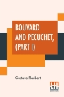 Bouvard And Pecuchet, Part I: A Tragi-Comic Novel Of Bourgeois Life Cover Image