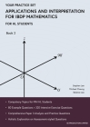 Applications and Interpretation for IBDP Mathematics Book 2: Your Practice Set Cover Image