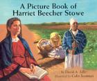 A Picture Book of Harriet Beecher Stowe Cover Image