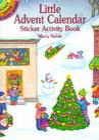 Little Advent Calendar Sticker Activity Book (Dover Little Activity Books Stickers) Cover Image