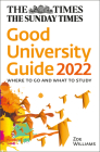 The Times Good University Guide 2022: Where to Go and What to Study Cover Image
