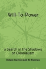 Will-To-Power: a Search in the Shadows of Colonialism Cover Image