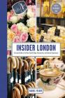Insider London: A Curated Guide to the Most Stylish Shops, Restaurants, and Cultural Experiences Cover Image
