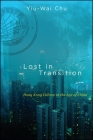 Lost in Transition: Hong Kong Culture in the Age of China (SUNY Series in Global Modernity) Cover Image