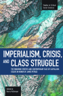 Imperialism, Crisis and Class Struggle: The Enduring Verities and Contemporary Face of Capitalism: Essays in Honor of James Petras (Studies in Critical Social Sciences (Haymarket Books)) Cover Image