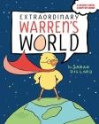 Extraordinary Warren's World: Extraordinary Warren; Extraordinary Warren Saves the Day Cover Image