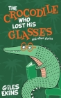 The Crocodile Who Lost His Glasses Cover Image