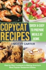 Copycat Recipes: Step-by-Step Cookbook to Making America's Most Popular Restaurant Dishes. Quick and Easy to Prepare Meals at Home. Cover Image