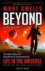 What Dwells Beyond: The Bible Believer's Handbook to Understanding Life in the Universe (Third Edition) Cover Image