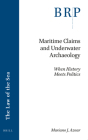 Maritime Claims and Underwater Archaeology: When History Meets Politics Cover Image