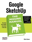 Google Sketchup: The Missing Manual: The Missing Manual (Missing Manuals) Cover Image