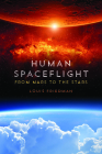 Human Spaceflight: From Mars to the Stars Cover Image