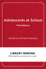 Adolescents at School, Third Edition: Perspectives on Youth, Identity, and Education (Youth Development and Education) Cover Image
