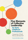 Five Elements of Collective Leadership for Early Childhood Professionals Cover Image