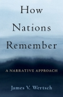 How Nations Remember: A Narrative Approach Cover Image