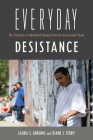 Everyday Desistance: The Transition to Adulthood Among Formerly Incarcerated Youth (Critical Issues in Crime and Society) Cover Image