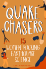 Quake Chasers: 15 Women Rocking Earthquake Science (Women of Power #3) Cover Image