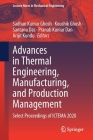 Advances in Thermal Engineering, Manufacturing, and Production Management: Select Proceedings of Ictema 2020 (Lecture Notes in Mechanical Engineering) Cover Image