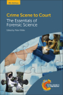 Crime Scene to Court: The Essentials of Forensic Science Cover Image