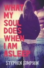 What My Soul Does When I Am Asleep Cover Image