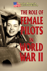The Role of Female Pilots in World War II Cover Image