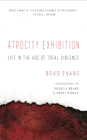 Atrocity Exhibition: Life in the Age of Total Violence Cover Image
